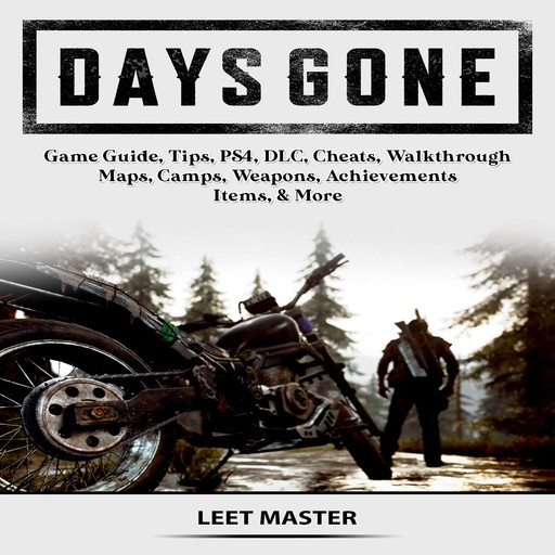 Days Gone Game Guide, Tips, PS4, DLC, Cheats, Walkthrough, Maps, Camps, Weapons, Achievements, Items, & More, The Yuw