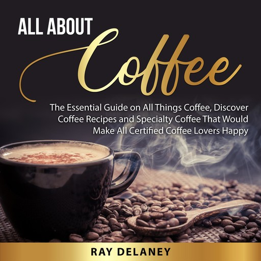 All About Coffee, Ray Delaney