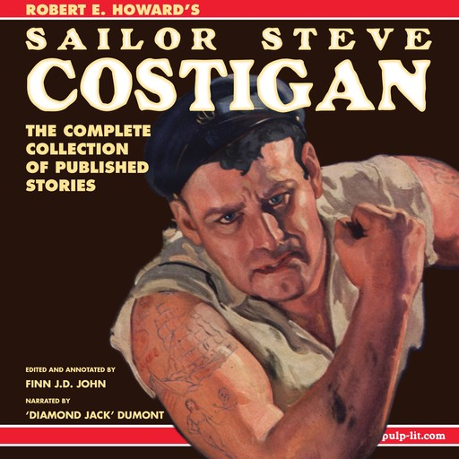 Robert E. Howard's Sailor Steve Costigan: The Complete Collection of Published Stories, Robert E.Howard