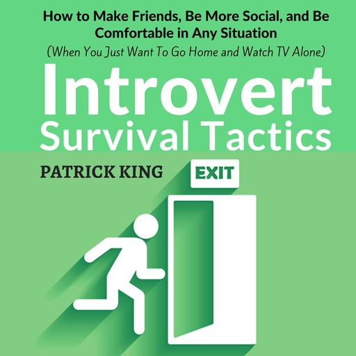 Introvert Survival Tactics, Patrick King