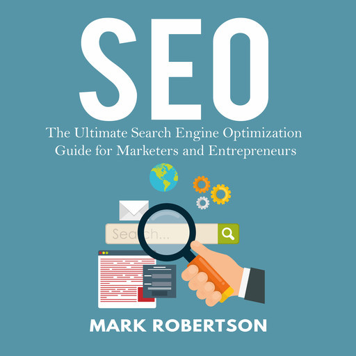 Seo: The Ultimate Search Engine Optimization Guide for Marketers and Entrepreneurs, Mark Robertson
