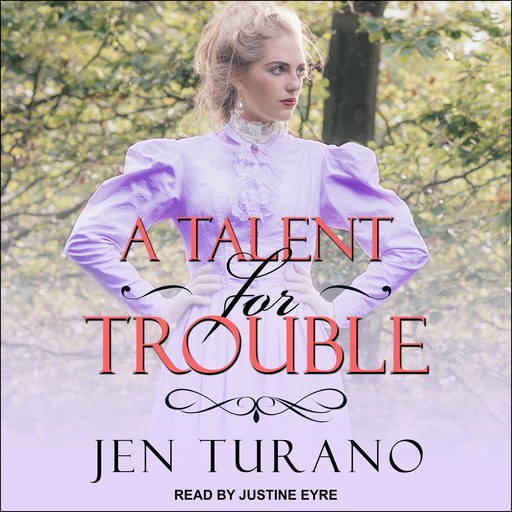 A Talent for Trouble, Jen Turano