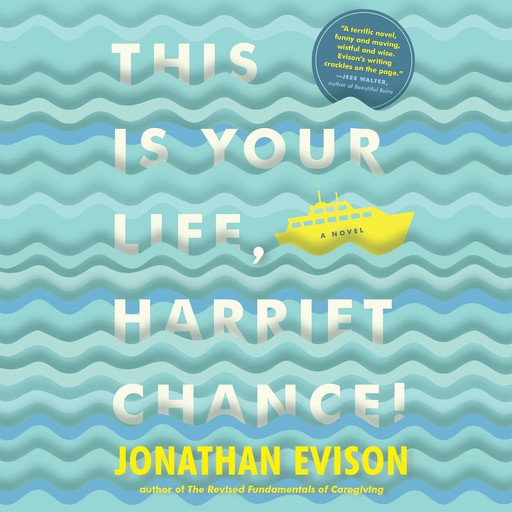 This Is Your Life, Harriet Chance, Jonathan Evison