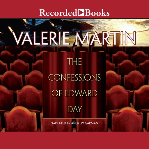 The Confessions of Edward Day, Valerie Martin
