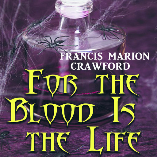 For the Blood Is the Life, Francis Marion Crawford