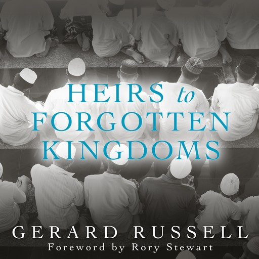 Heirs to Forgotten Kingdoms, Gerard Russell