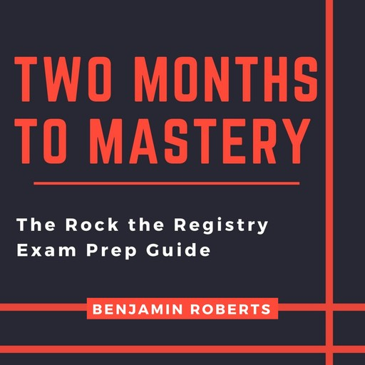 Two Months to Mastery, Benjamin Roberts