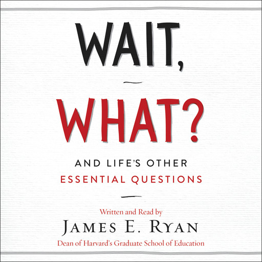 Wait, What?, James Ryan