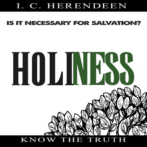 Holiness, 8I.C. Herendeen