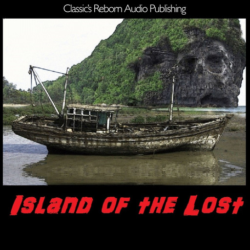 Audio Books: Island of the Lost, Classi'c Reborn Audio Publishing