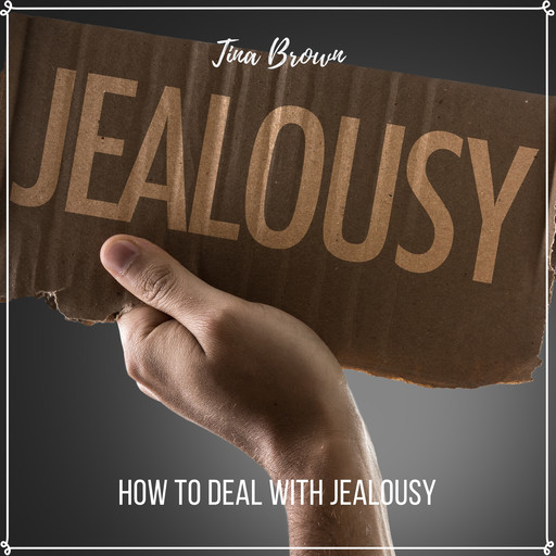How to Deal with Jealousy, Tina Brown