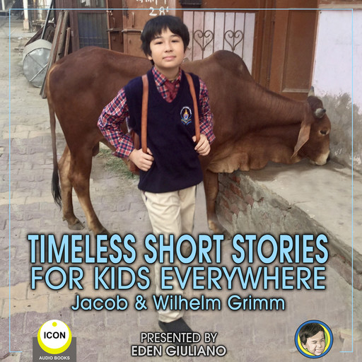 Timeless Short Stories - For Kids Everywhere, Jacob, Wilhelm GRIMM