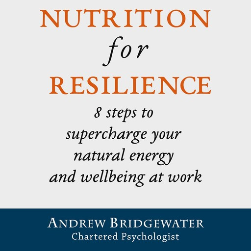Nutrition for Resilience, Andrew Bridgewater