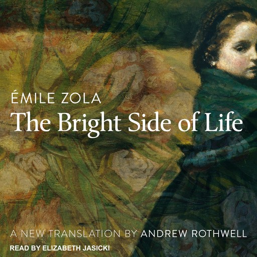 The Bright Side of Life, Émile Zola