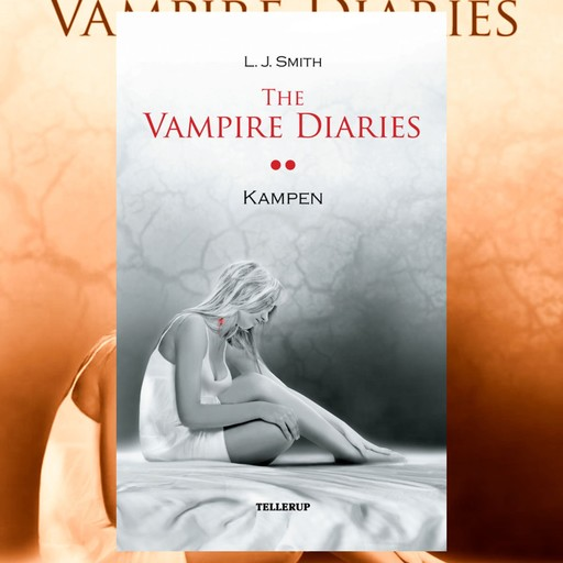 The Vampire Diaries #2: Kampen, L.J. Smith