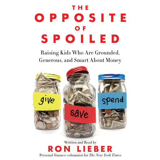 The Opposite of Spoiled, Ron Lieber