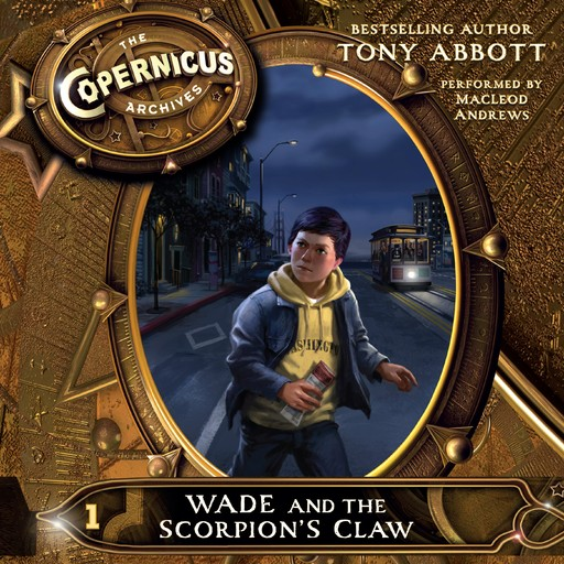 The Copernicus Archives #1: Wade and the Scorpion's Claw, Tony Abbott