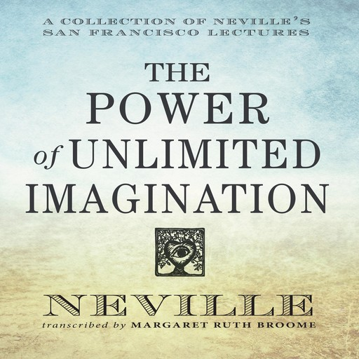 The Power of Unlimited Imagination, Neville Goddard