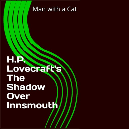 H.P. Lovecraft's The Shadow over Innsmouth, Howard Lovecraft
