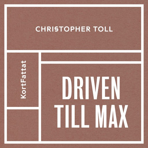Driven till max, Christopher Toll
