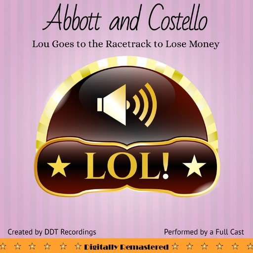 Abbott and Costello: Lou Goes to the Racetrack to Lose Money, DDT Recordings