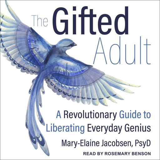 The Gifted Adult, PsyD, Mary-Elaine Jacobsen