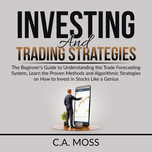 Investing and Trading Strategies, C.A. Moss