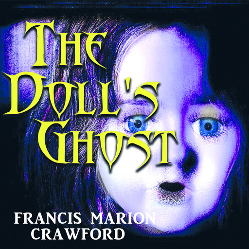 The Doll's Ghost, Francis Marion Crawford