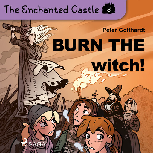 The Enchanted Castle 8 - Burn the Witch!, Peter Gotthardt