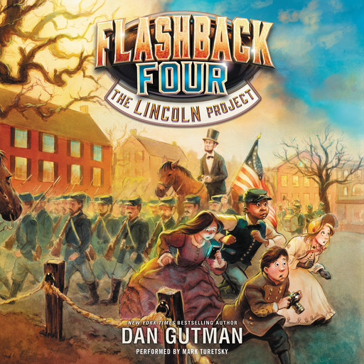 The Flashback Four #1: The Lincoln Project, Dan Gutman