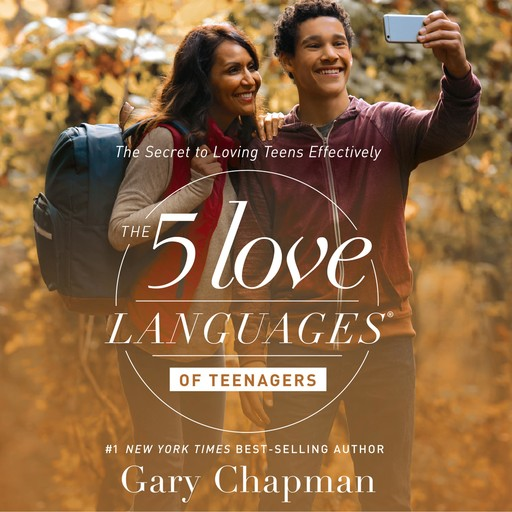 The 5 Love Languages of Teenagers, Gary Chapman