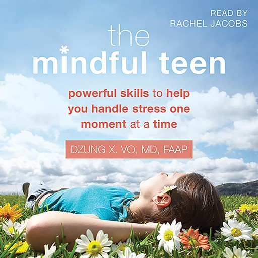 The Mindful Teen, Dzung Vo