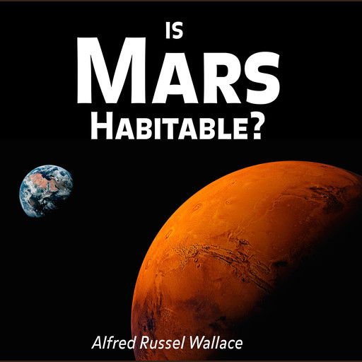 Is Mars Habitable?, Alfred Russel Wallace