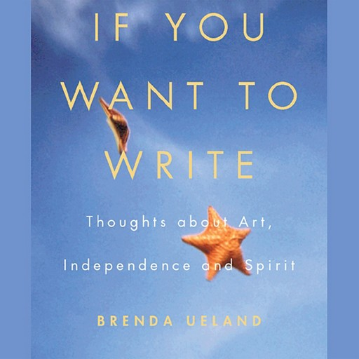 If You Want to Write, Brenda Ueland