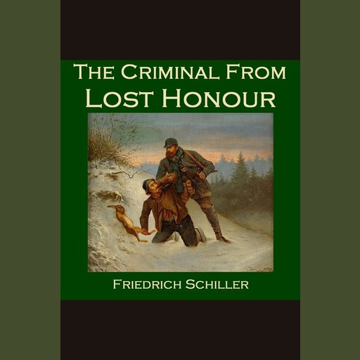 The Criminal from Lost Honour, Friedrich Schiller