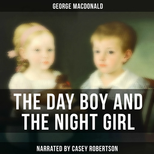The Day Boy and the Night Girl, George MacDonald