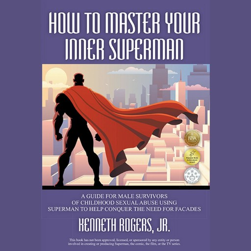 How to Master Your Inner Superman, Kenneth Rogers Jr.
