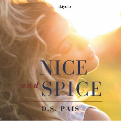 Nice and Spice, D.S. Pais