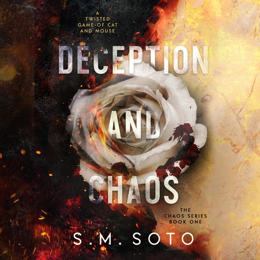 Deception and Chaos, S.M. Soto