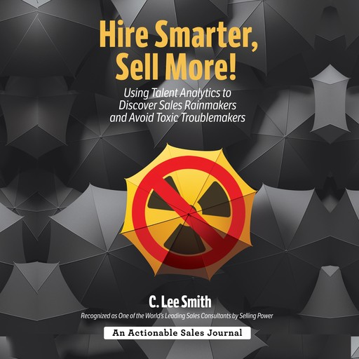 Hire Smarter, Sell More!, C. Lee Smith