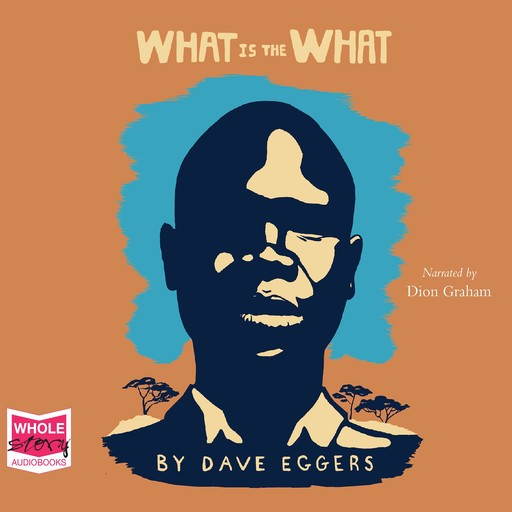 What is the What, Dave Eggers