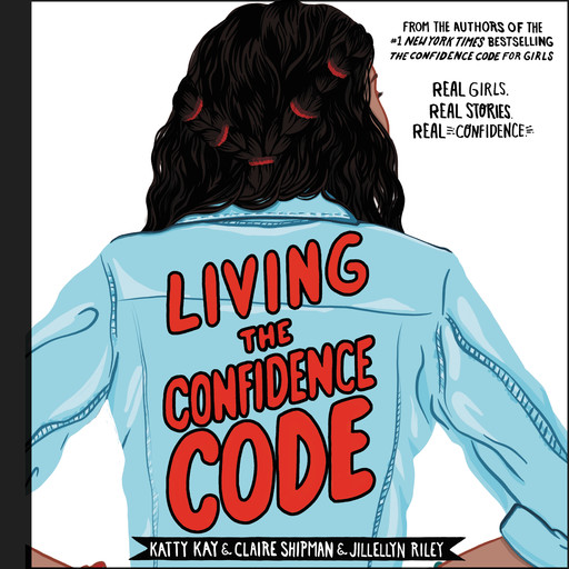 Living the Confidence Code, Claire Shipman, Katty Kay, JillEllyn Riley
