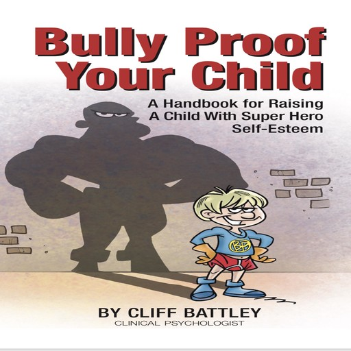Bully Proof Your Child, Cliff Battley