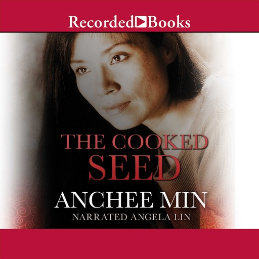 Cooked Seed, Anchee Min