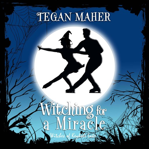 Witching for a Miracle, Tegan Maher