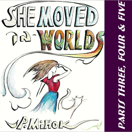 She Moved In Worlds - Parts Three, Four and Five, J.P. Mihok