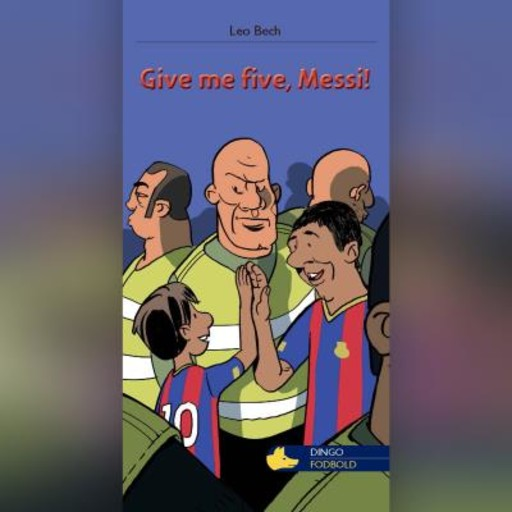 Give me five, Messi, Leo Bech