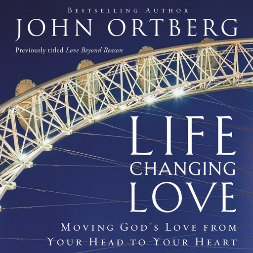 Life-Changing Love, John Ortberg