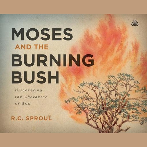 Moses and The Burning Bush, R.C.Sproul