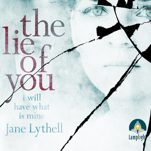 The Lie of You, Jane Lythell